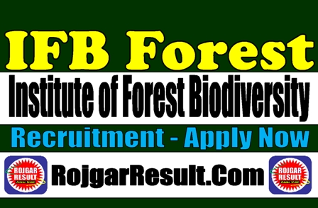IFB Forest Biodiversity 2020 Apply Now Recruitment 2020 - 2021