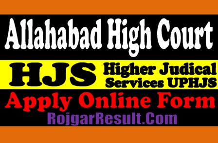 Allahabad High Court HJS 2021 Apply Online Form