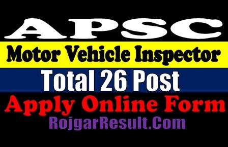 APSC Motor Vehicle Inspector 2020 Apply Online Form