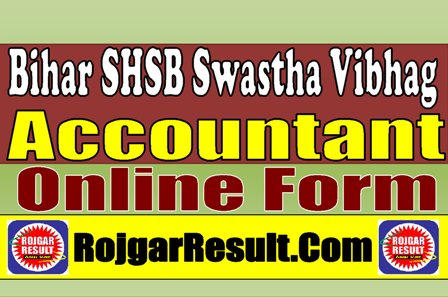 Bihar SHSB Accountant Swastha Vibhag 2021 Apply Online Form