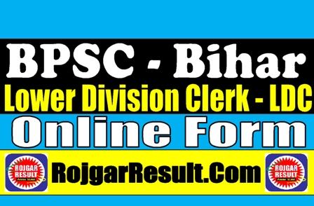 BPSC Bihar Lower Division Clerk 2021 Apply Online Form