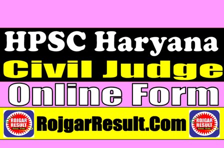 Haryana HPSC Civil Judge 2021 Apply Online Form