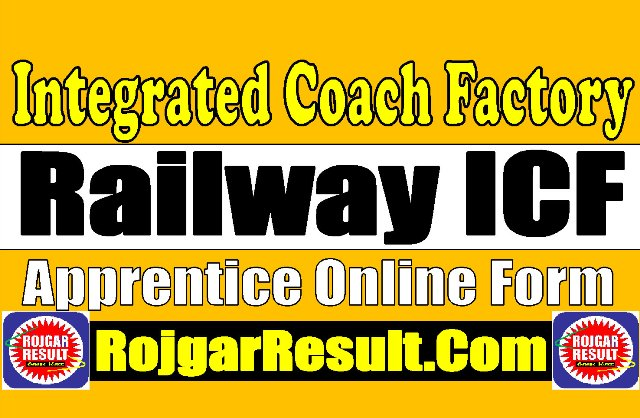 Integrated Coach Factory ICF Chennai Apprentice Online Form 2020