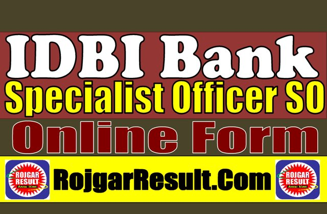 IDBI Bank Specialist Officer SO 2021 Apply Online Form