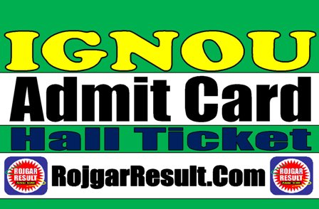 IGNOU Hall Ticket 2020 Pravesh Patra
