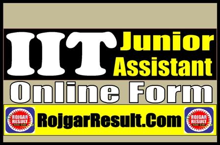 IIT Dhanbad Junior Assistant 2021 Apply Online Form