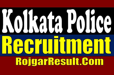 Kolkata Police 2020 Apply Now Recruitment 2020 - 2021