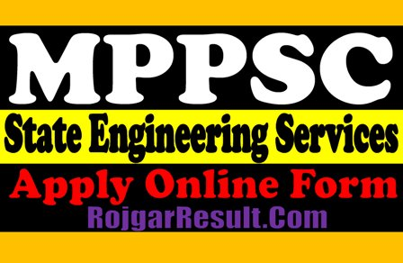 MPPSC State Engineering Services SES 2021 Apply Online Form