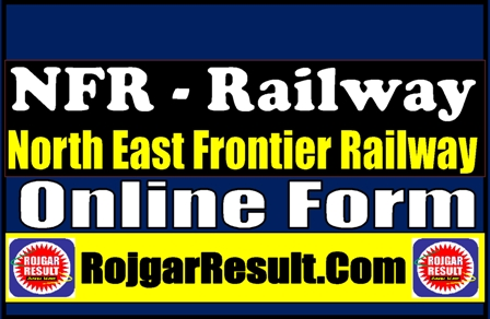 NEFR NFR North East Frontier Railway Trade Apprentice Recruitment 2020