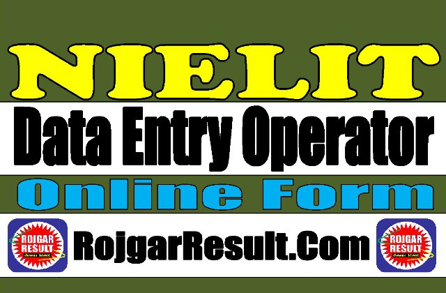 NIELIT Data Entry Operator DEO 2020 Apply Online Form