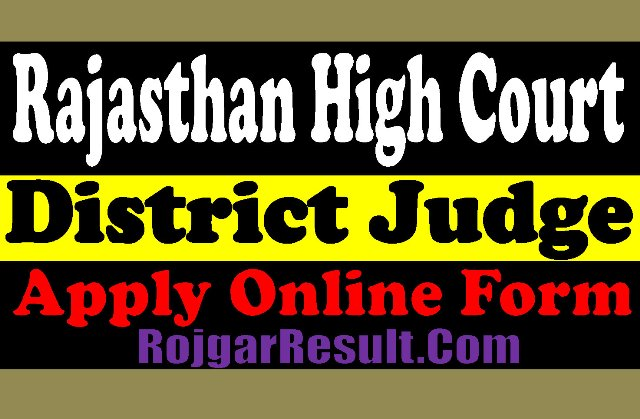 Rajathan High Court District Judge 2021 Apply Online Form