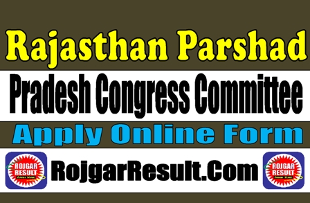 Rajasthan Pradesh Congress Committee Parshad Application Form