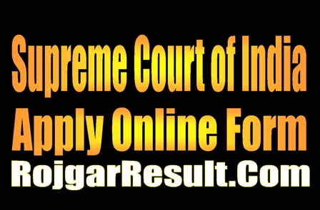 Supreme Court SCI Law Clerk Cum Research Assistant 2021 Apply Online Form