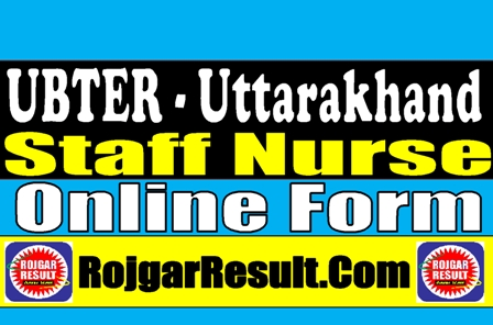 UBTER Uttarakhand Staff Nurse 2021 Apply Online Form
