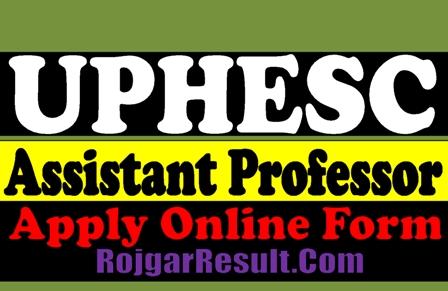 UPHESC Assistant Professor 2021 Apply Online Form