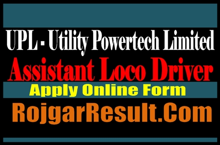 UPL Assistant Loco Driver Recruitment 2021 Apply Online Form