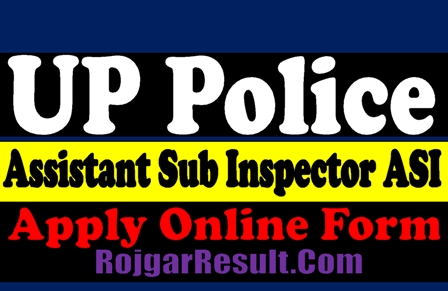 UP Police Assistant Sub Inspector Recruitment 2021 Apply Online Form