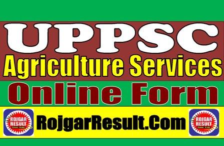 UPPSC Agriculture Services Recruitment 2021