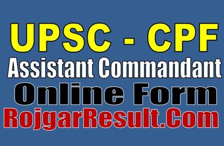 UPSC CAPF AC Recruitment 2021 Apply Online Form