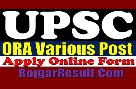 UPSC ORA Foreman, Scientific Assistant, Assistant Professor Recruitment 2020