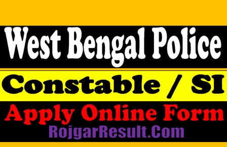 West Bengal Constable / SI 2021 Apply Online Form